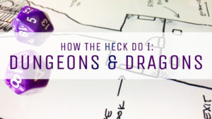 How the Heck Do I: Dungeons & Dragons Event Image