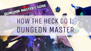 The Rook Room Presents How the Heck Do I Dungeon Master Header Graphic