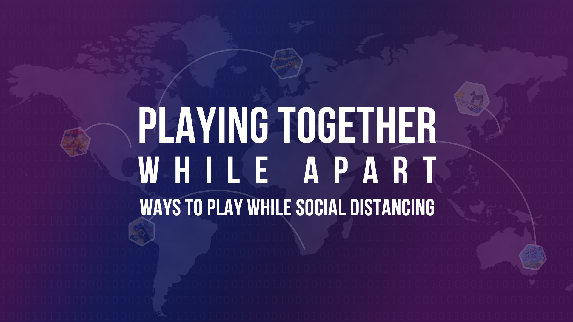 Playing Together While Apart Ways to Play Board Games While Social Distancing Banner